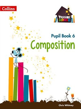 Book Treasure House Year 6 Composition Pupil Book (treasure House) by Chris Whitney