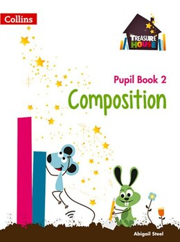 Book Composition Year 2 Pupil Book (treasure House) by Abigail Steel