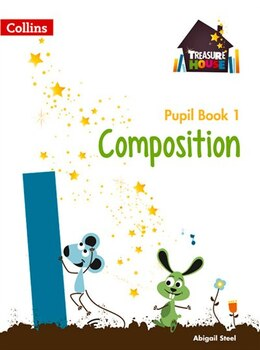 Book Composition Year 1 Pupil Book (treasure House) by Abigail Steel