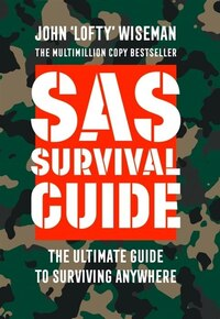 SAS Survival Guide: How to Survive in the Wild, on Land or Sea (Collins Gem): How To Survive In The…