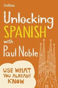 Unlocking Spanish With Paul Noble: Your Key To Language Success