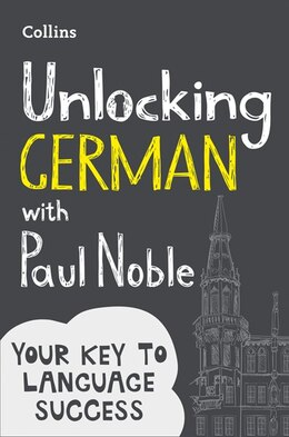 Book Unlocking German With Paul Noble: Your Key To Language Success by Paul Noble