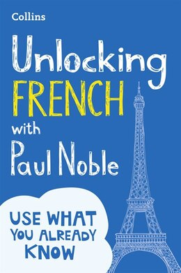 Book Unlocking French With Paul Noble: Your Key To Language Success by Paul Noble