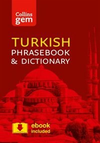 Book Collins Turkish Phrasebook And Dictionary Gem Edition: Essential Phrases And Words In A Mini… by Collins Dictionaries