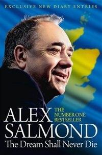 Book The Dream Shall Never Die by Alex Salmond