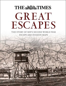 Book Great Escapes: The story of MI9's Second World War escape and evasion maps by Barbara Bond