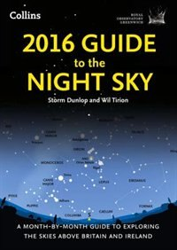 Book 2016 Guide to the Night Sky: A month-by-month guide to exploring the skies above Britain and Ireland by Storm Dunlop
