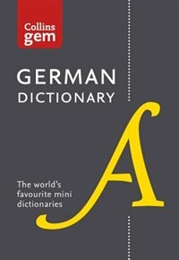 Book Collins German Dictionary Gem Edition: 40,000 Words And Phrases In A Mini Format (collins Gem) by Collins Dictionaries
