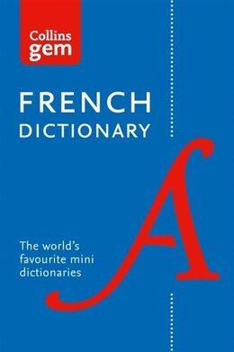 Book Collins French Dictionary Gem Edition: 40,000 Words And Phrases In A Mini Format (collins Gem) by Collins Dictionaries