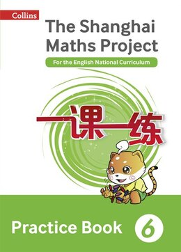 Book Shanghai Maths - The Shanghai Maths Project Practice Book Year 6: For the English National… by Professor Lianghuo Fan