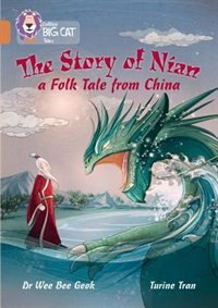 Book The Story Of Nian: A Folk Tale From China: Band 12/copper (collins Big Cat) by Dr Wee Bee Geok