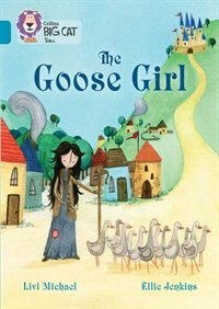 Book The Goose Girl: Band 13/topaz (collins Big Cat) by Livi Michael