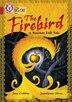 The Firebird: A Russian Folk Tale: Band 14/ruby (collins Big Cat) by June Crebbin