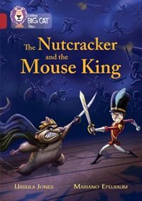 Book The Nutcracker And The Mouse King: Band 14/ruby (collins Big Cat) by Ursula Jones