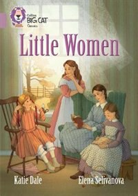 Book Little Women: Band 18/pearl (collins Big Cat) by Katie Dale