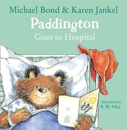 Book Paddington Goes to Hospital by Michael Bond