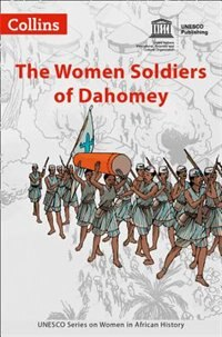 Book The Women Soldiers of Dahomey (Women in African History) by Unesco