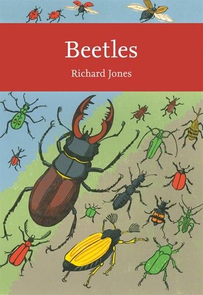 Beetles (collins New Naturalist Library, Book 136) by Richard Jones