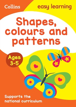 Book Shapes, Colours and Patterns Ages 3-5: New Edition (Collins Easy Learning Preschool) by Collins Easy Learning