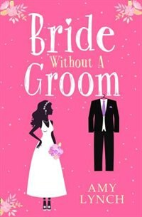 Book Bride without a Groom by Amy Lynch