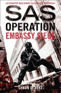 Book Embassy Siege (SAS Operation) by Shaun Clarke