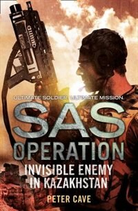 Book Invisible Enemy in Kazakhstan (SAS Operation) by Peter Cave