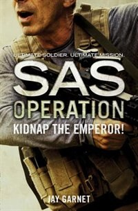 Book Kidnap the Emperor! (SAS Operation) by Jay Garnet
