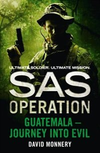Book Guatemala - Journey into Evil (SAS Operation) by David Monnery