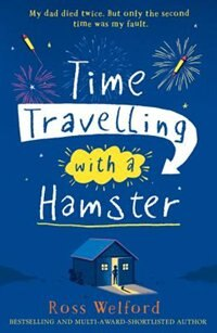 Book Time Travelling with a Hamster by Ross Welford