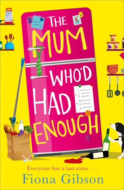 The Mum Who'd Had Enough by Fiona Gibson