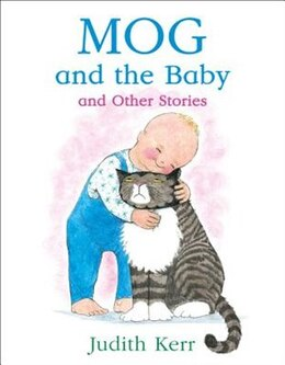 Book Mog and the Baby and Other Stories by Judith Kerr