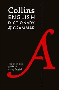Book Collins English Dictionary And Grammar : The All-in-one Guide With 200,000 Words And Phrases by Collins Dictionaries