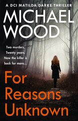 For Reasons Unknown: A Gripping Crime Debut That Keeps You Guessing Until The Last Page (dci…