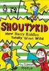 How Harry Riddles Totally Went Wild (Shoutykid, Book 4) by Simon Mayle