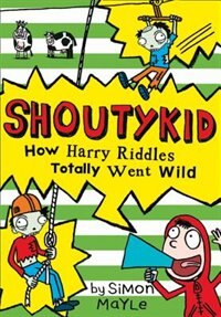Book How Harry Riddles Totally Went Wild (Shoutykid, Book 4) by Simon Mayle