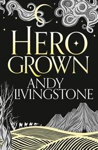 Hero Grown (seeds Of Destiny, Book 2) de Andy Livingstone