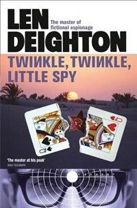 Book Twinkle Twinkle Little Spy by Len Deighton