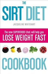Book The Sirt Diet Cookbook by Jacqueline Whitehart