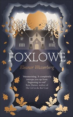 Book Foxlowe by Eleanor Wasserberg