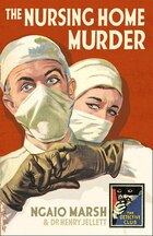 The Nursing Home Murder: A Detective Story Club Classic Crime Novel (the Detective Club)