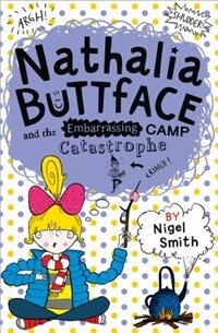 Book NATHALIA BUTTFACE AND THE EMBARRASSING CAMP CATASTROPHE (Nathalia Buttface) by Nigel Smith