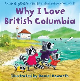 Book Why I Love British Columbia by Daniel Howarth