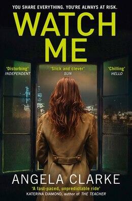 Book Watch Me by Angela Clarke