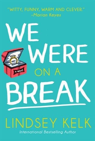 We Were On a Break de Lindsey Kelk