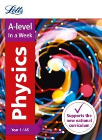 Book A-level Physics Year 1 (and As) In A Week (letts A-level In A Week - New Curriculum) by Letts A-level