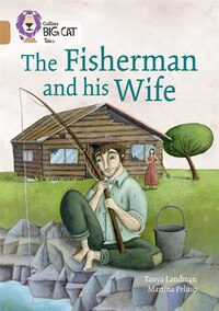 The Fisherman And His Wife: Band 12/copper (collins Big Cat)