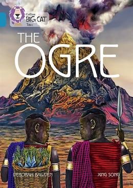 Book The Ogre: Band 13/topaz (collins Big Cat) by Deborah Bawden