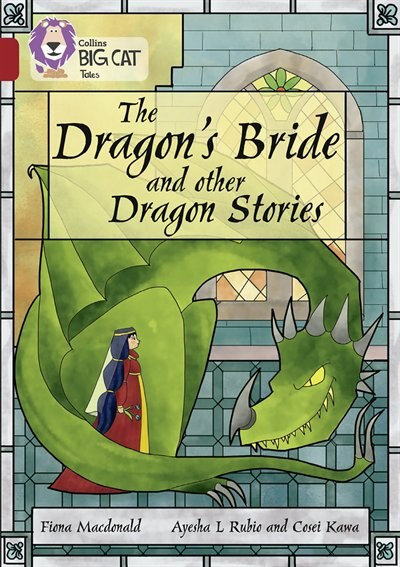 The Dragon's Bride And Other Dragon Stories: Band 14/ruby (collins Big Cat) by Fiona MacDonald