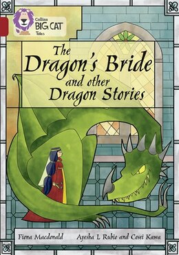Book The Dragon's Bride And Other Dragon Stories: Band 14/ruby (collins Big Cat) by Fiona Macdonald