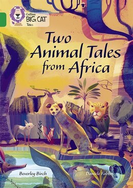 Book Two Animal Tales From Africa: Band 15/emerald (collins Big Cat) by Beverley Birch